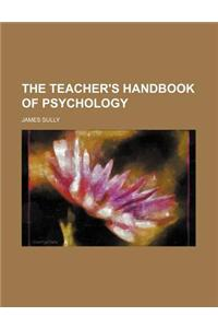 The Teacher's Handbook of Psychology