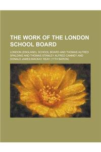 The Work of the London School Board