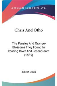 Chris and Otho: The Pansies and Orange-Blossoms They Found in Roaring River and Rosenbloom (1885)