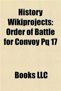 History Wikiprojects: Order of Battle for Convoy Pq 17