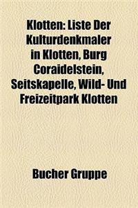 Klotten: Liste Der Kulturdenkmaler in Klotten, Burg Coraidelstein, Seitskapelle, Wild- Und Freizeitpark Klotten