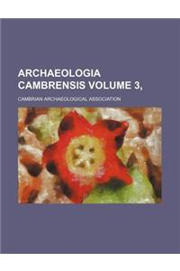 Archaeologia Cambrensis Volume 3,