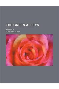 The Green Alleys; A Comedy