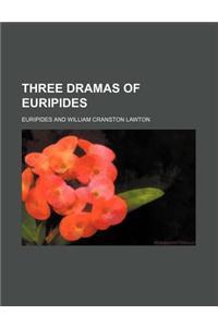 Three Dramas of Euripides