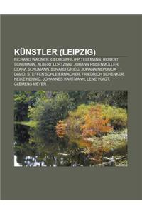 Kunstler (Leipzig): Richard Wagner, Georg Philipp Telemann, Robert Schumann, Albert Lortzing, Johann Rosenmuller, Clara Schumann, Edvard G