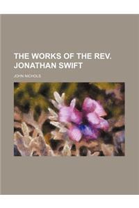 The Works of the REV. Jonathan Swift (Volume 18)