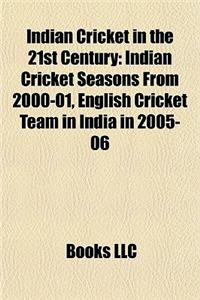 Indian Cricket in the 21st Century: Indian Cricket Seasons from 2000-01, English Cricket Team in India in 2005-06