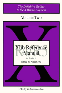 Xlib Reference Manual R5: The Definitive Guides to the X Window System