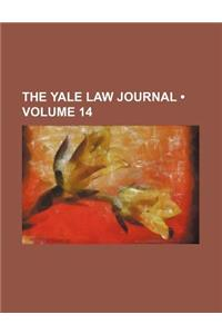 The Yale Law Journal (Volume 14)