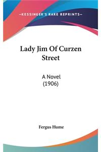 Lady Jim of Curzen Street: A Novel (1906)