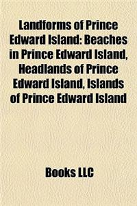 Landforms of Prince Edward Island: Beaches in Prince Edward Island, Headlands of Prince Edward Island, Islands of Prince Edward Island
