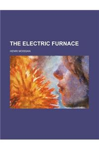 The Electric Furnace
