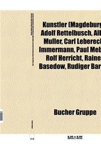 Kunstler (Magdeburg): Adolf Rettelbusch, Carl Leberecht Immermann, Albin Muller, Paul Mebes, Rolf Herricht, Rainer Basedow, Rudiger Barton
