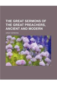 The Great Sermons of the Great Preachers, Ancient and Modern