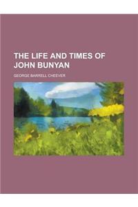 The Life and Times of John Bunyan