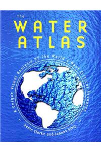 The Water Atlas: A Unique Visual Analysis of the World's Most Critical Resource