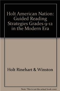 Holt American Nation: Guided Reading Strategies Grades 9-12 in the Modern Era