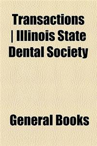 Transactions Illinois State Dental Society