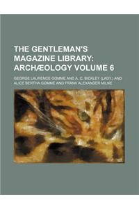 The Gentleman's Magazine Library; Archaeology Volume 6