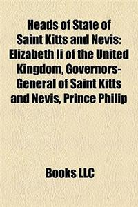 Heads of State of Saint Kitts and Nevis: Elizabeth II of the United Kingdom, Governors-General of Saint Kitts and Nevis, Prince Philip