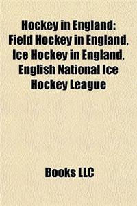 Hockey in England: Field Hockey in England, Ice Hockey in England, English National Ice Hockey League