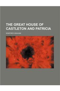 The Great House of Castleton and Patricia