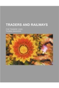 Traders and Railways; (The Traders' Case)