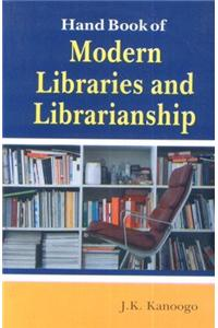 Handbook of Modern Libraries and Libraries and Librarianship