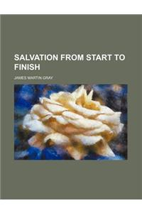 Salvation from Start to Finish