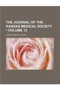 The Journal of the Kansas Medical Society (Volume 12)