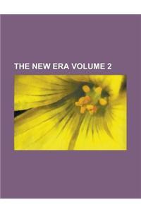 The New Era (Volume 2)