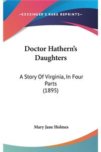 Doctor Hathern's Daughters: A Story of Virginia, in Four Parts (1895)