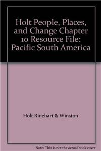 Holt People, Places, and Change Chapter 10 Resource File: Pacific South America