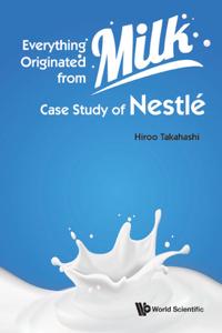 Everything Originated from Milk