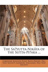 The Sayutta-Nikaya of the Sutta-Piaka ...