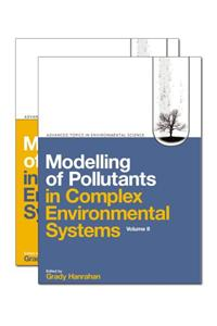 Modelling of Pollutants in Complex Environmental Systems 2 Volume Set
