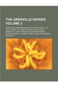 The Grenville Papers; Being the Correspondence of Richard Grenville, Earl Temple, K.G., and the Right Hon George Grenville, Their Friends and Contempo