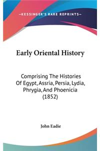 Early Oriental History: Comprising the Histories of Egypt, Assria, Persia, Lydia, Phrygia, and Phoenicia (1852)