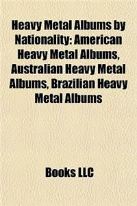 Heavy Metal Albums by Nationality (Music Guide): American Heavy Metal Albums, Australian Heavy Metal Albums, Brazilian Heavy Metal Albums