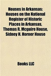 Houses in Arkansas: Houses on the National Register of Historic Places in Arkansas, Thomas R. McGuire House, Sidney H. Horner House