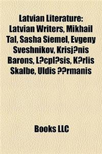 Latvian Literature: Latvian Plays, Latvian Writers, Mikhail Tal, Leons Briedis, Sasha Siemel, Kri J NIS Barons, Evgeny Sveshnikov