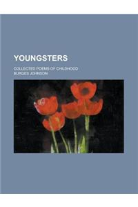 Youngsters; Collected Poems of Childhood