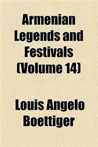 Armenian Legends and Festivals (Volume 14)