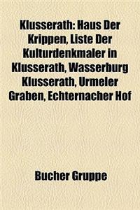 Klusserath: Haus Der Krippen, Liste Der Kulturdenkmaler in Klusserath, Wasserburg Klusserath, Urmeler Graben, Echternacher Hof