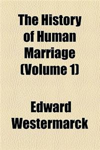 The History of Human Marriage (Volume 1)