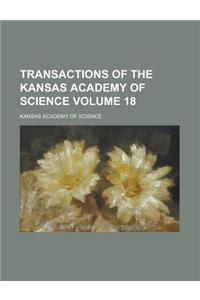 Transactions of the Kansas Academy of Science Volume 18
