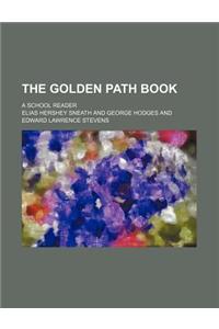 The Golden Path Book; A School Reader