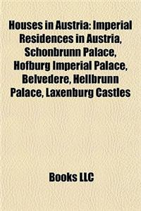 Houses in Austria: Imperial Residences in Austria, Schnbrunn Palace, Hofburg Imperial Palace, Belvedere, Hellbrunn Palace, Laxenburg Cast