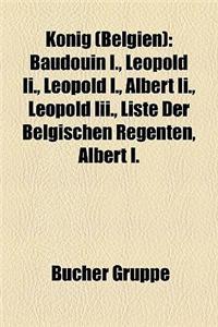 Knig (Belgien): Baudouin I., Leopold II., Leopold I., Albert II., Leopold III., Liste Der Belgischen Regenten, Albert I.