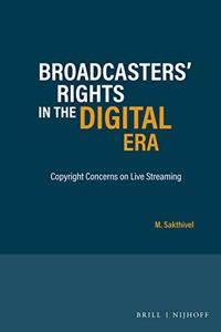 Broadcasters' Rights in the Digital Era